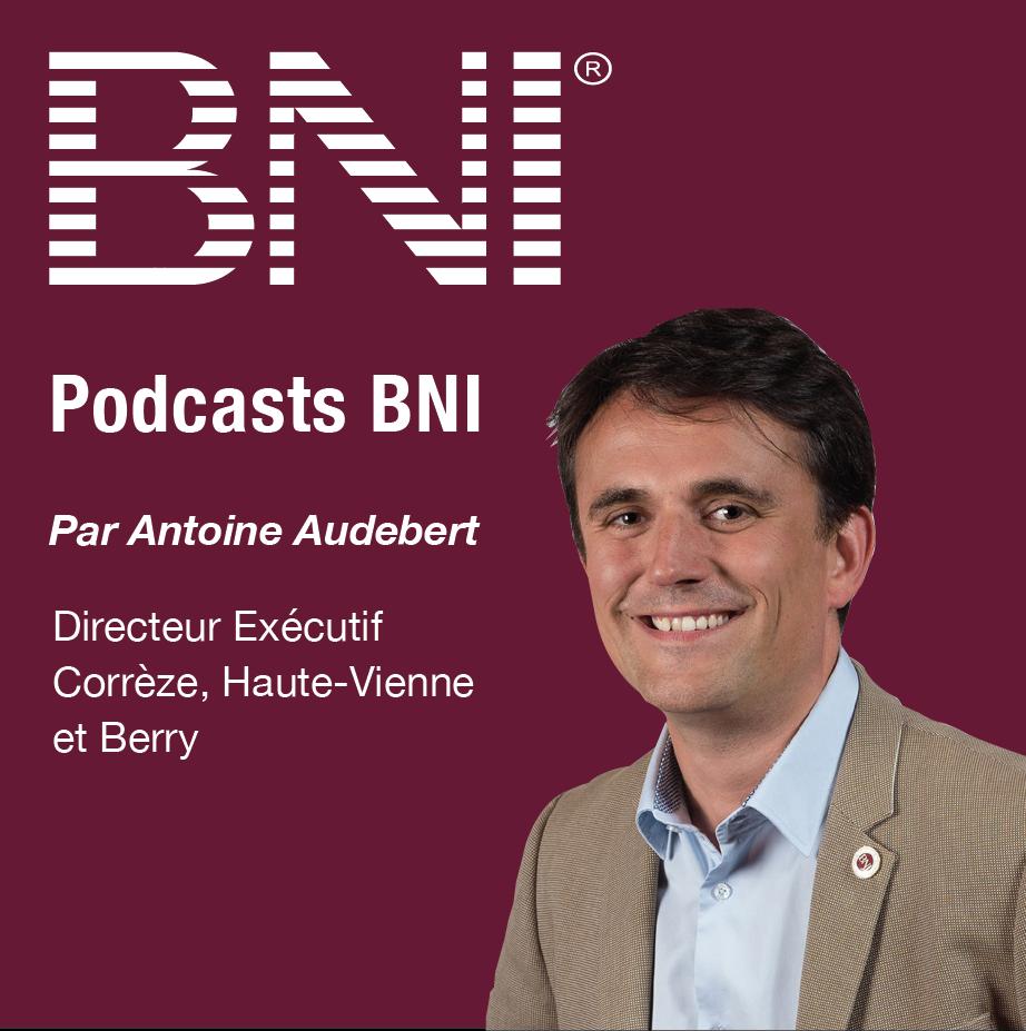 Antoine Audebert, Directeur Régional BNI Corrèze et Haute-Vienne
